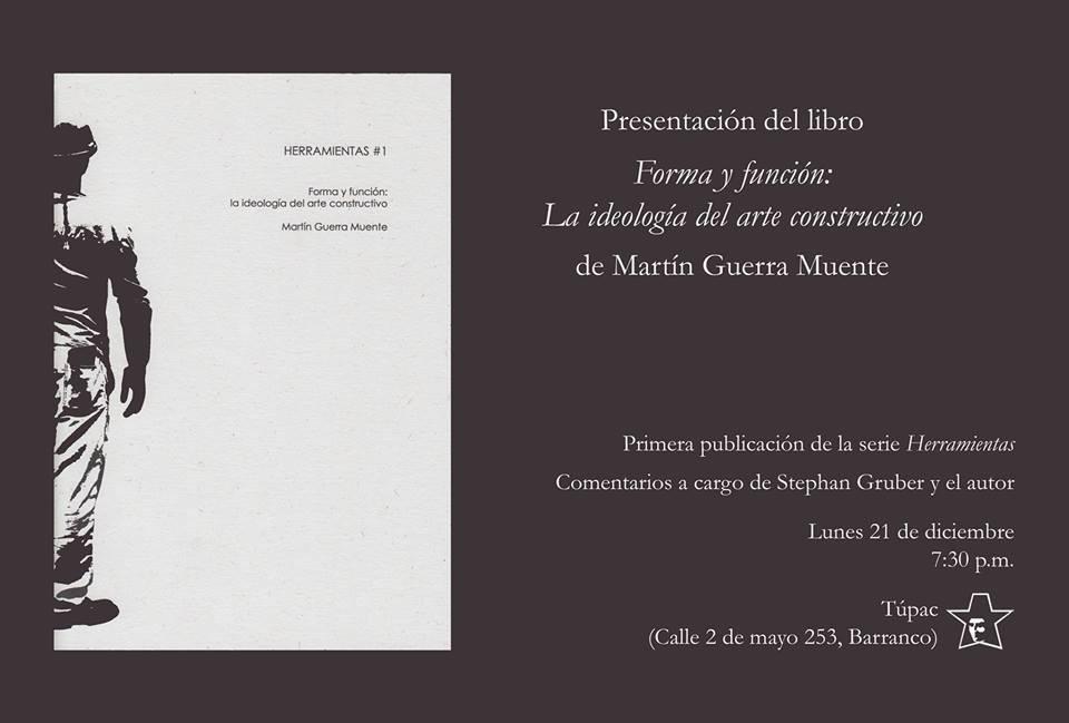 """Presentación del libro """"FORMA Y FUNCIÓN: LA IDEOLOGÍA DEL ARTE CONSTRUCTIVO"""" de Martín Guerra Muente"""