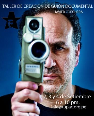Creación de Guión de Documental con Javier Corcuera en Tupac